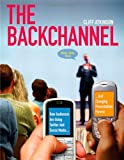 The Backchannel: How Audiences are Using Twitter and Social Media and Changing Presentations Forever by Cliff Atkinson (2009-11-29)