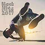 Black Hits 2017 [Explicit]