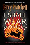 I Shall Wear Midnight (Tiffany Aching) by Pratchett, Terence David John, Pratchett, Terry (September 1, 2015) Paperback