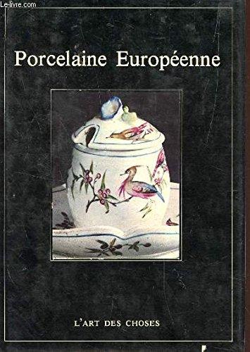 PORCELAINE EUROPEENNE / COLLECTION L'ART DES CHOSES. par COLLECTIF