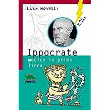 Ippocrate, medico in prima linea (Lampi di genio) (Italian Edition)