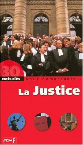 30 mots clés pour comprendre. : La Justice