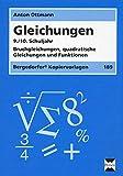 Gleichungen - 9./10. Klasse: Bruchgleichungen, quadratische Gleichungen und Funktionen