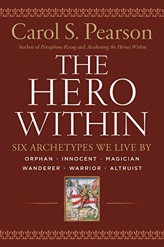 The Hero Within: Six Archetypes We Live by por Carol S. Pearson