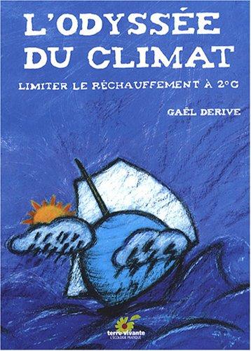L'Odyssée du climat : Limiter le réchauffement à 2°C par Gaël Derive