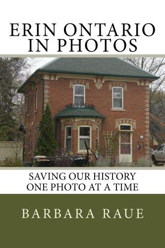 Erin Ontario in Photos, Saving Our History One Photo at a Time (Cruising Ontario Book 22) (English Edition) -