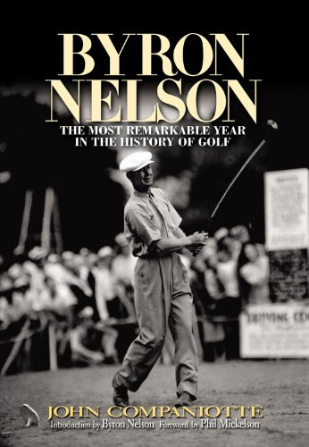 Byron Nelson: The Most Remarkable Year in the History of Golf: The Most Incredible Year in the History of Golf por John Campaniotte
