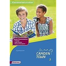 Camden Town - Allgemeine Ausgabe 2012 für Gymnasien: Klassenarbeitstrainer 3