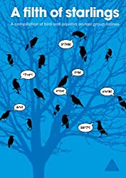A Filth of Starlings:a compilation of bird and aquatic animal group names: 1