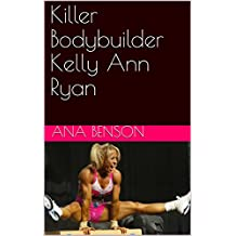 Killer Bodybuilder Kelly Ann Ryan (English Edition)