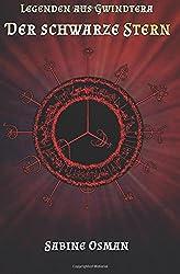 Legenden aus Gwindtera – Der Schwarze Stern: Ein Gwindtera-Roman