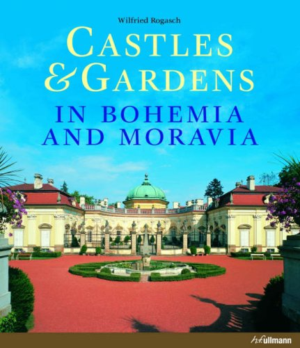 Castles and Gardens in Bohemia and Moravia (Castles & Gardens)