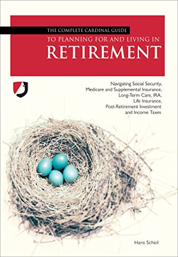 the-complete-cardinal-guide-to-planning-for-and-living-in-retirement-navigating-social-security-medi