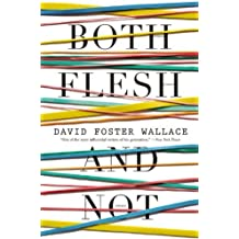 Both Flesh and Not by David Foster Wallace (2012-11-06)