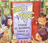 Toc Toc! Storie Case Bambini Capricci