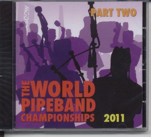 World Pipe Band Championships 2011 Part 2