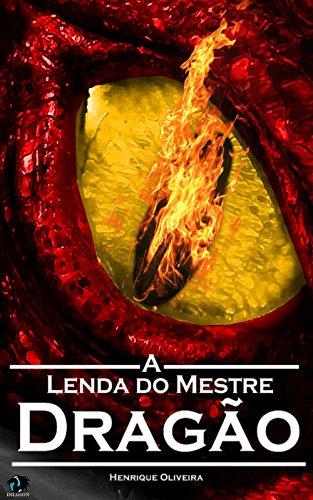 A Lenda do Mestre Dragão (Batalha de Ogrísia Livro 1) (Portuguese Edition) por Henrique Oliveira