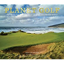 Planet Golf 2017 Calendar: Featuring the Greatest Golf Courses Around the World