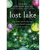 [(Lost Lake)] [ By (author) Sarah Addison Allen ] [February, 2014]
