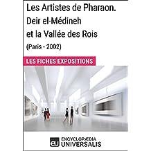 Les Artistes de Pharaon. Deir el-Médineh et la Vallée des Rois (Paris - 2002): Les Fiches Exposition d'Universalis
