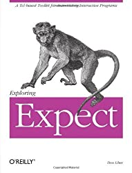 Exploring Expect: A Tcl-based Toolkit for Automating Interactive Programs (Nutshell Handbooks) by Don Libes (1994-12-11)