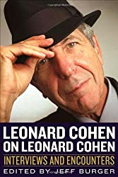Leonard Cohen on Leonard Cohen: Interviews and Encounters (Musicians in Their Own Words) (2014-04-01)
