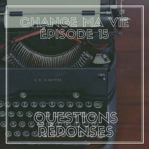 Couverture du livre Questions - réponses (Change ma vie 15)