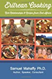 Eritrean Cooking: Rich Relationships & Recipes from East Africa