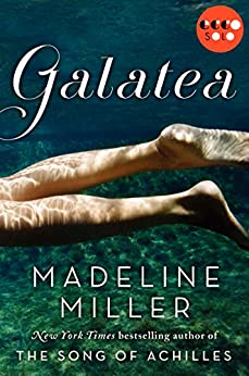 Galatea (Kindle Single) by [Miller, Madeline]