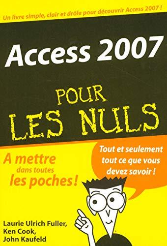 Access 2007 Poche Pour les Nuls par John KAUFELD, Ken COOK, Laurie ULRICH FULLER