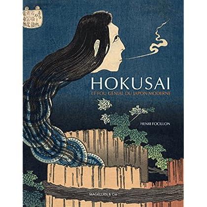Hokusai, le fou génial du Japon moderne: Essai sur l'art (MAGELLAN ET COM)