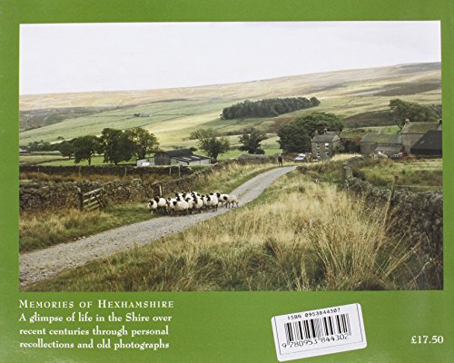 Memories of Hexhamshire: A Glimpse of Life in the Shire Over Recent Centuries Through Personal Recollections and Old Photographs