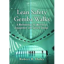 Lean Safety Gemba Walks: A Methodology for Workforce Engagement and Culture Change (English Edition)