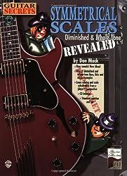 Symmetrical Scales: Diminished & Whole-Tone: Revealed