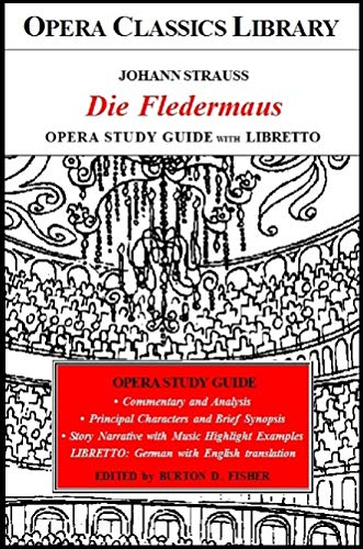 Johann Strauss Die Fledermaus Opera Study Guide with Libretto: Opera Classics Library Series (English Edition)