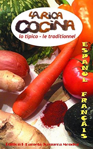 Couverture du livre La Rica Cocina Lo Tipico- Le Traditionnel: la cocina en español y en Frances- La cuisine en espagnol et Français