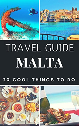 Malta  Guide 2018 : 20 Cool Things to do during your Trip to Malta: Top 20 Local Places You Can't Miss! (Travel Guide Malta) (English Edition) por 55 Secrets