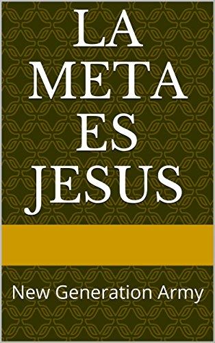 LA META ES JESUS: New Generation Army por New Generation Army