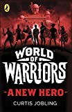 World of Warriors: A New Hero - Best Reviews Guide