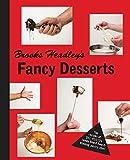 Image de Brooks Headley's Fancy Desserts: The Recipes of Del Posto's James Beard Award-Winning Pastry Chef