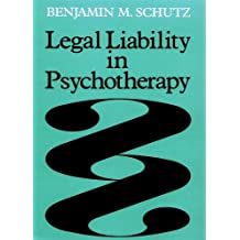 Legal Liability in Psychotherapy: A Guide for Risk Management (Jossey-Bass social & behavioral science)