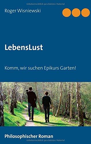 LebensLust: Komm, wir suchen Epikurs Garten!