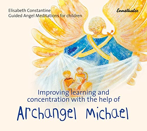 Improving learning and concentration with the help of Archangel Michael: Guided Angel Meditations for Children