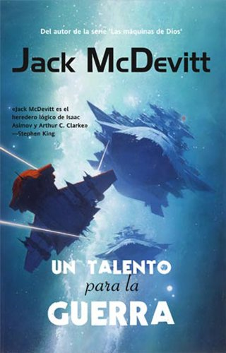 Talento para la guerra, Un (Solaris ficción nº 141) por JacK McDevitt