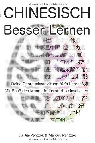 Chinesisch Besser Lernen: Deine Gebrauchsanleitung für's Lernen. Mit Spaß den Mandarin-Lernturbo einschalten.