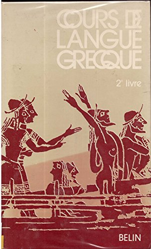 Cours de langue grecque. 2e livre. Librairie Belin. 1977. (Grec, Manuel scolaire secondaire)