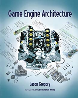 Game Engine Architecture de [Gregory, Jason, Jeff Lander]