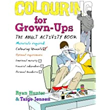 Colouring for Grown-ups: the adult activity book by Ryan Hunter (2012-11-08)
