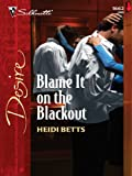 Blame It on the Blackout (Harlequin Desire)