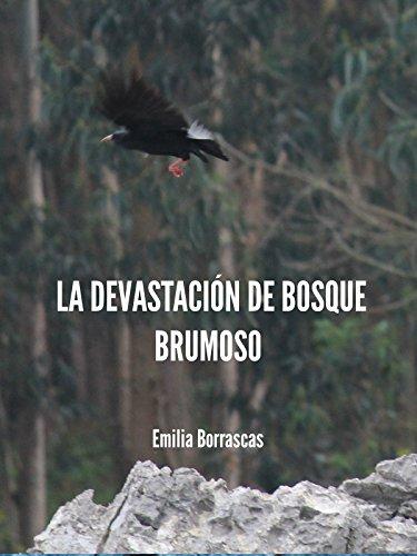 La devastación de Bosque Brumoso por Emilia Borrascas